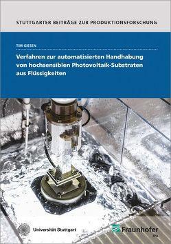 Verfahren zur automatisierten Handhabung von hochsensiblen Photovoltaik-Substraten aus Flüssigkeiten. von Giesen,  Tim