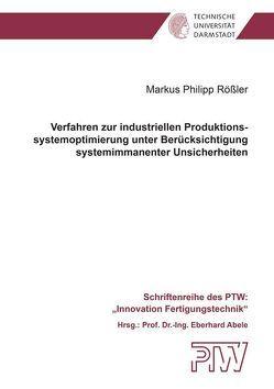 Verfahren zur industriellen Produktionssystemoptimierung unter Berücksichtigung systemimmanenter Unsicherheiten von Rößler,  Markus Philipp
