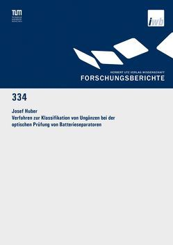 Verfahren zur Klassifikation von Ungänzen bei der optischen Prüfung von Batterieseparatoren von Huber,  Josef