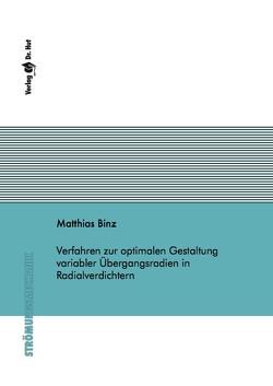 Verfahren zur optimalen Gestaltung variabler Übergangsradien in Radialverdichtern von Binz,  Matthias