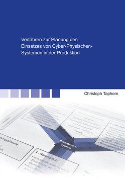 Verfahren zur Planung des Einsatzes von Cyber-Physischen-Systemen in der Produktion von Taphorn,  Christoph Werner Josef