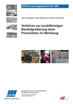Verfahren zur punktförmigen Bauteilgradierung beim Presshärten im Werkzeug von Landgrebe,  Dirk, Pierschel,  Norbert, Silbermann,  Katja