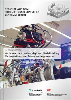 Verfahren zur schnellen, digitalen Modellbildung für Inspektions- und Reengineeringprozesse. von Grosser,  Hendrik, Stark,  R.