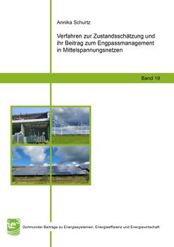 Verfahren zur Zustandsschätzung und ihr Beitrag zum Engpassmanagement in Mittelspannungsnetzen von Schurtz,  Annika