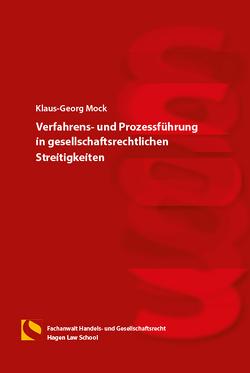 Verfahrens- und Prozessführung in gesellschaftsrechtlichen Streitigkeiten von Mock,  Klaus-Georg