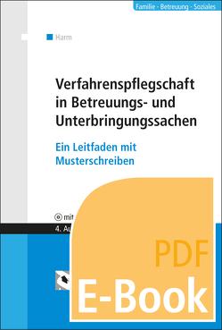 Verfahrenspflegschaft in Betreuungs- und Unterbringungssachen (E-Book) von Harm,  Uwe