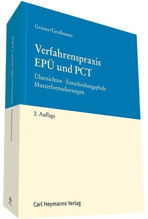 Verfahrenspraxis EPÜ und PCT von Großmann,  Arlett, Gruner,  Leopold Joachim