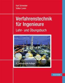 Verfahrenstechnik für Ingenieure von Leven,  Volker, Schwister,  Karl
