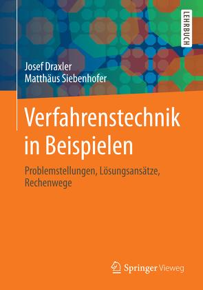 Verfahrenstechnik in Beispielen von Draxler,  Josef, Siebenhofer,  Matthäus