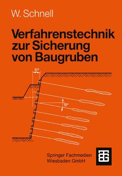 Verfahrenstechnik zur Sicherung von Baugruben von Schnell,  Wolfgang