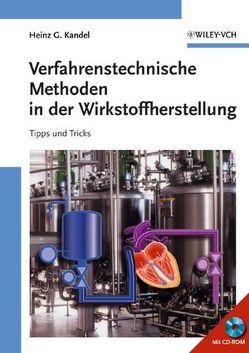 Verfahrenstechnische Methoden in der Wirkstoffherstellung von Kandel,  Heinz G.