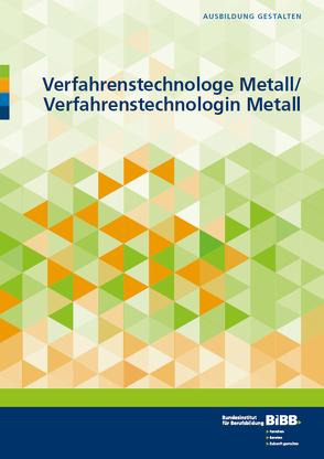 Verfahrenstechnologe Metall und Verfahrenstechnologin Metall von Fitzner-Kohn,  Petra, Jonas,  Kerstin, Kaufmann,  Axel