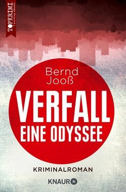 Verfall – eine Odyssee von Jooß,  Bernd