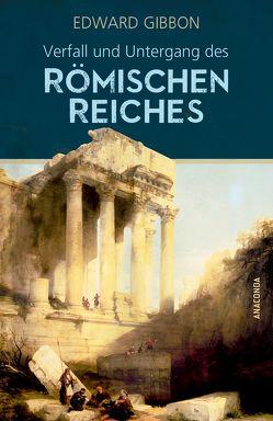 Verfall und Untergang des römischen Reiches von Gibbon,  Edward, Sporschil,  Johann