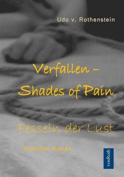 Verfallen – Shades of Pain von Rothenstein,  von,  Udo