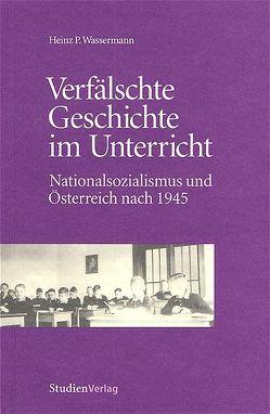 Verfälschte Geschichte im Unterricht von Wassermann,  Heinz P.