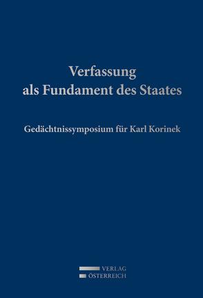 Verfassung als Fundament des Staates von Grabenwarter,  Christoph, Holoubek,  Michael