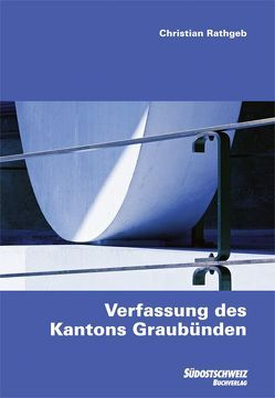 Verfassung des Kantons Graubünden von Rathgeb,  Christian