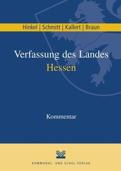 Verfassung des Landes Hessen von Braun,  Jens D, Hinkel,  Karl R, Kallert,  Rainer, Schmitt,  Olaf