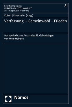 Verfassung – Gemeinwohl – Frieden von Ehrenzeller,  Bernhard, Kotzur,  Markus