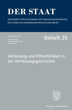 Verfassung und Öffentlichkeit in der Verfassungsgeschichte. von Schilling,  Lothar, Schönberger,  Christoph, Thier,  Andreas
