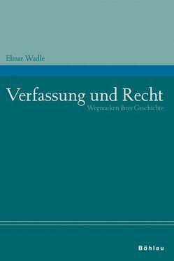 Verfassung und Recht von Wadle,  Elmar