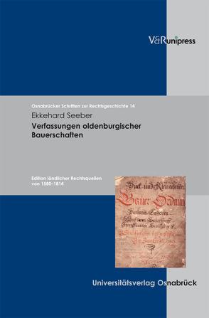 Verfassungen oldenburgischer Bauerschaften von Seeber,  Ekkehard, Voß,  Wulf Eckart