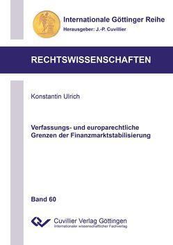 Verfassungs- und europarechtliche Grenzen der Finanzmarktstabilisierung von Ulrich,  Konstantin