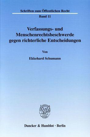 Verfassungs- und Menschenrechtsbeschwerde gegen richterliche Entscheidungen. von Schumann,  Ekkehard