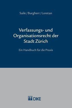 Verfassungs- und Organisationsrecht der Stadt Zürich von Burgherr,  Marc, Lorretan,  Theo, Saile,  Peter