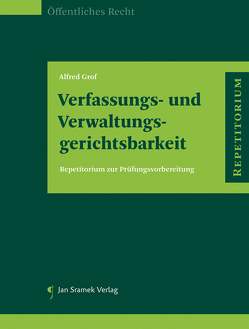 Verfassungs- und Verwaltungsgerichtsbarkeit von Grof,  Alfred