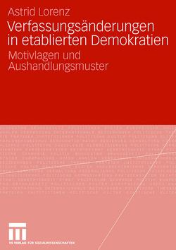 Verfassungsänderungen in etablierten Demokratien von Lorenz,  Astrid