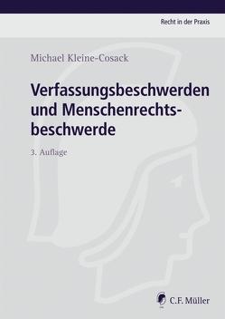 Verfassungsbeschwerden und Menschenrechtsbeschwerde von Kleine-Cosack,  Michael