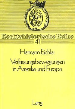 Verfassungsbewegungen in Amerika und Europa von Eichler,  Hermann