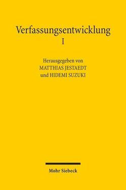 Verfassungsentwicklung I von Jestaedt,  Matthias, Suzuki,  Hidemi