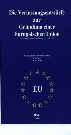 Verfassungsentwürfe zur Gründung einer Europäischen Union von Schäfer,  Anton