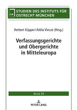 Verfassungsgerichte und Obergerichte in Mitteleuropa von Küpper,  Herbert, Vincze,  Attila