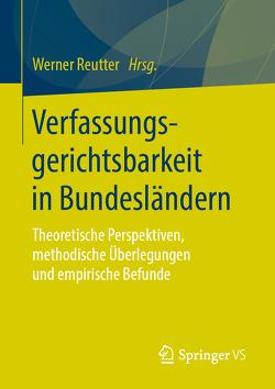 Verfassungsgerichtsbarkeit in Bundesländern von Reutter,  Werner