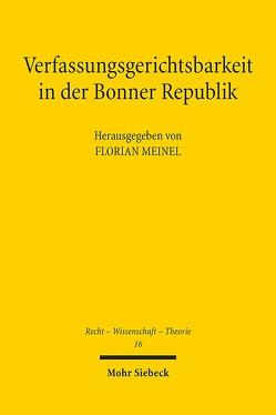 Verfassungsgerichtsbarkeit in der Bonner Republik von Meinel,  Florian