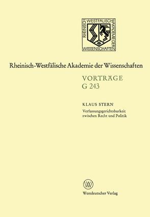 Verfassungsgerichtsbarkeit zwischen Recht und Politik von Stern,  Klaus