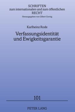 Verfassungsidentität und Ewigkeitsgarantie von Rode,  Karlheinz