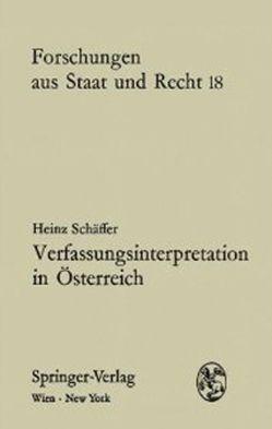 Verfassungsinterpretation in Österreich von Schäffer,  Heinz