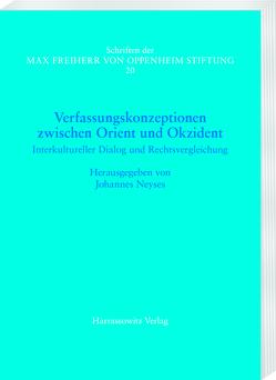 Verfassungskonzeptionen zwischen Orient und Okzident. Interkultureller Dialog und Rechtsvergleichung von Budke,  Daniel, Neyses,  Johannes