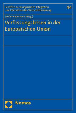 Verfassungskrisen in der Europäischen Union von Kadelbach,  Stefan