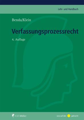 Verfassungsprozessrecht von Benda,  Ernst, Klein,  Eckart, Klein,  Oliver