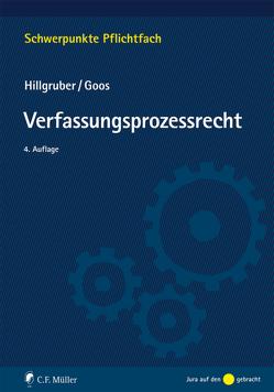 Verfassungsprozessrecht von Goos,  Christoph, Hillgruber,  Christian