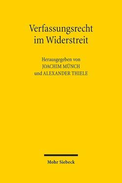 Verfassungsrecht im Widerstreit von Münch,  Joachim, Thiele,  Alexander