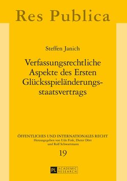 Verfassungsrechtliche Aspekte des Ersten Glücksspieländerungsstaatsvertrags von Janich,  Steffen