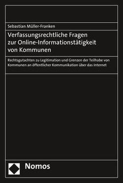 Verfassungsrechtliche Fragen zur Online-Informationstätigkeit von Kommunen von Müller-Franken,  Sebastian
