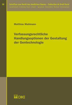 Verfassungsrechtliche Handlungsoptionen der Gestaltung der Gentechnologie von Mahlmann,  Matthias
